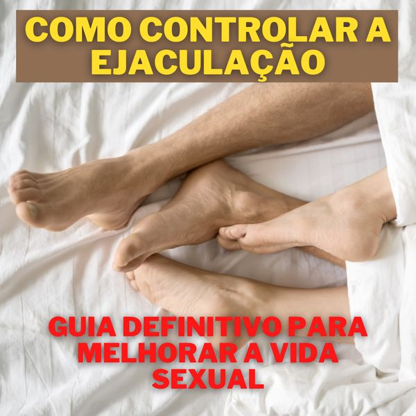 Imagem principal do produto Como controlar a ejaculação - Guia Definitivo Para Melhorar a Vida Sexual