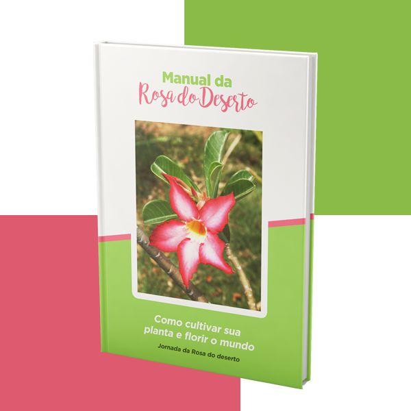 Imagem principal do produto Manual da Rosa do deserto - como cultivar sua planta e florir o mundo