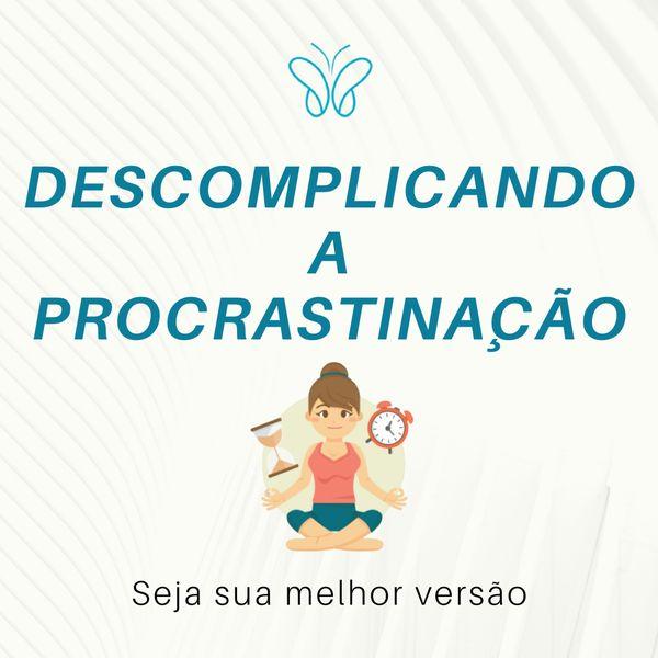 Imagem principal do produto E-book: Descomplicando a procrastinação
