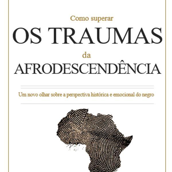 Imagem principal do produto Como Superar os Traumas da Afrodescendência