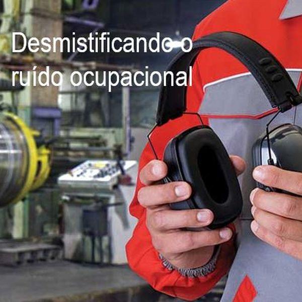 Imagem principal do produto Desmistificando o ruído ocupacional