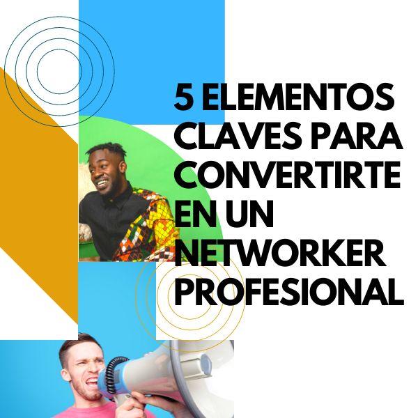 Imagem principal do produto 5 ELEMENTOS CLAVE PARA CONVERTIRTE EN UN NETWORKER PROFESIONAL