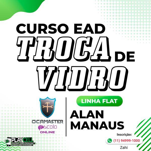 Imagem principal do produto Curso troca de vidro linha Flat - Alan Mafra ( Manaus )