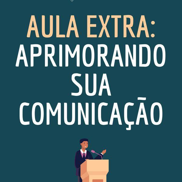 Imagem principal do produto Aula Extra: Oratória / Comunicação Persuasiva