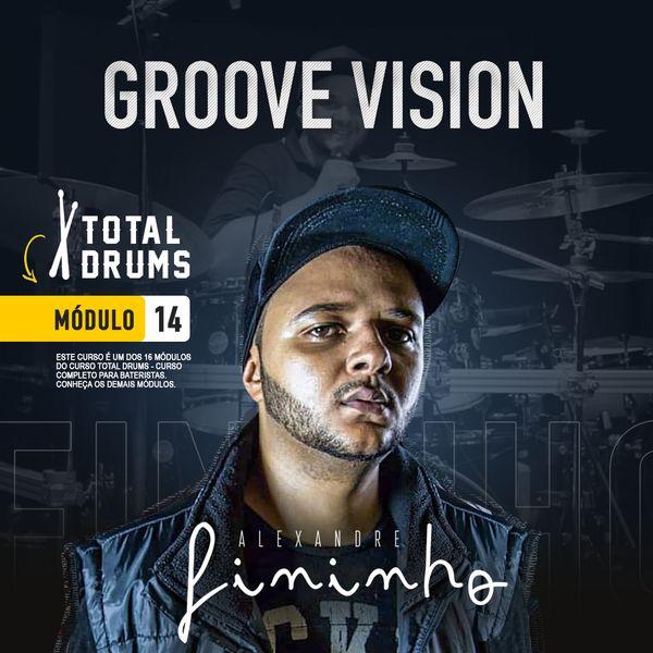 Imagem principal do produto Groove Vision • Curso de Bateria com Alexandre Fininho