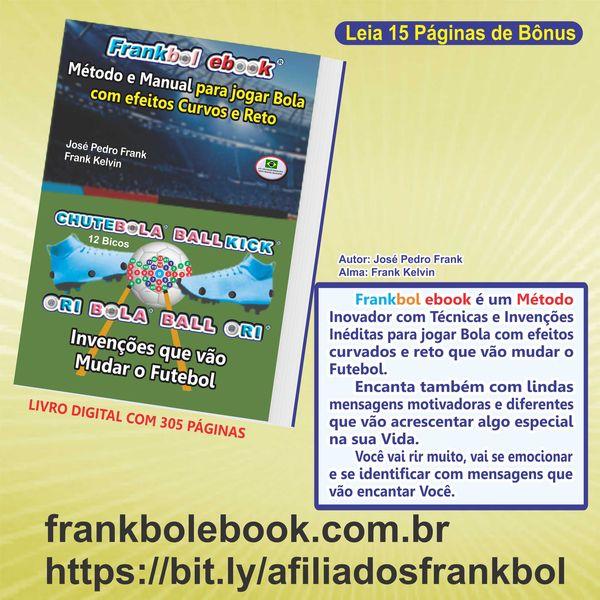 Imagem principal do produto Frankbol ebook é um Método e Manual para jogar Bola com efeitos Curvos e Reto - 305 Páginas.
