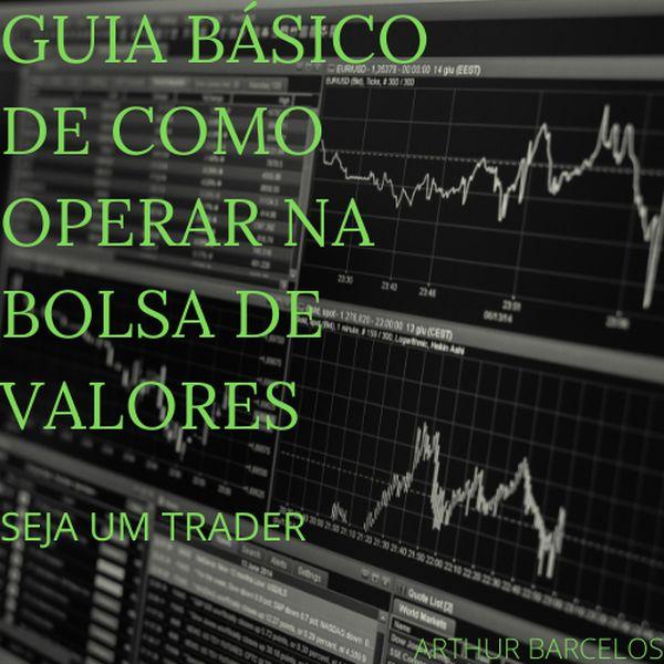 Imagem principal do produto Guia básico de como operar na bolsa de valores - Seja um trader