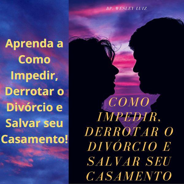 Imagem principal do produto Como Impedir, Derrotar o Divórcio e Salvar seu Casamento