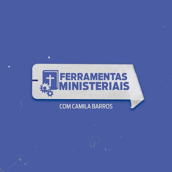 Imagem principal do produto Ferramentas Ministeriais [Camila Barros]