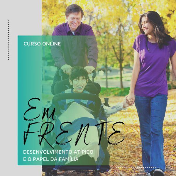 Imagem principal do produto EM FRENTE - Desenvolvimento Atípico e o Papel da Família