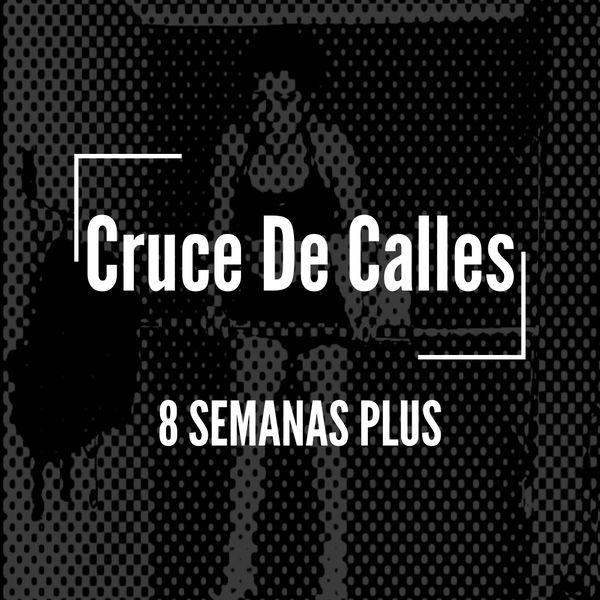 Imagem principal do produto Cruce De Calles 8 Semanas Plus