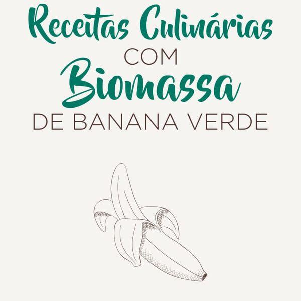 Imagem principal do produto E-book Receitas fáceis com Biomassa de Banana Verde