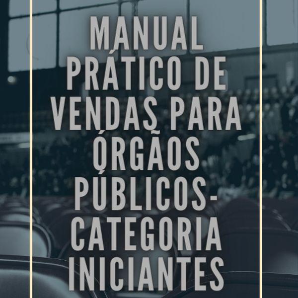 Imagem principal do produto MANUAL PRÁTICO DE VENDAS PARA ÓRGÃOS PÚBLICOS- CATEGORIA INICIANTES