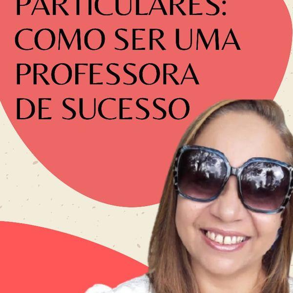 Imagem principal do produto Aulas Particulares: Como ser uma Professora de Sucesso