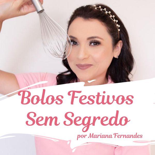 Imagem principal do produto Bolos Festivos Sem Segredo - Por Mariana Fernandes