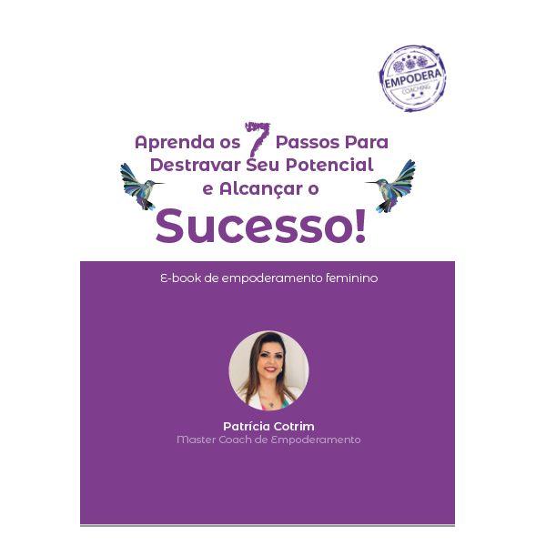 Imagem principal do produto Aprenda os 7 passos para destravar o seu potencial e alcançar o Sucesso!