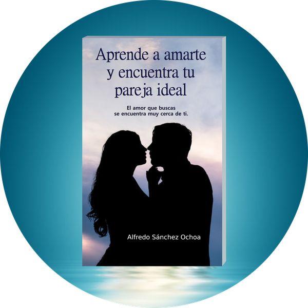 Imagem principal do produto Aprende a amarte y encuentra tu pareja ideal