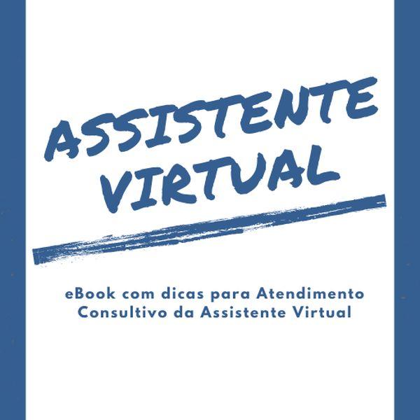 Imagem principal do produto Assistente Virtual - eBook com dicas para Atendimento Consultivo
