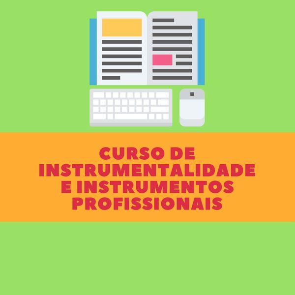 Imagem principal do produto Curso de Instrumentalidade e Instrumentos profissionais