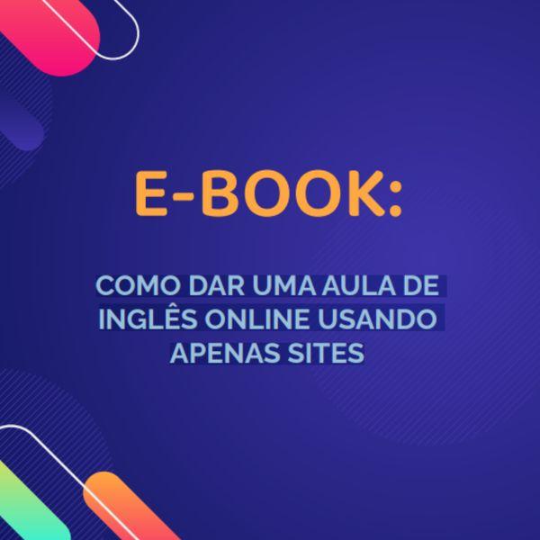 Imagem principal do produto E-BOOK COMO DAR UMA AULA DE INGLÊS ONLINE USANDO APENAS SITES