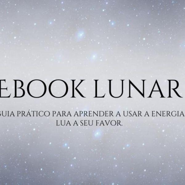 Imagem principal do produto Ebook Lunar - Um Guia Prático para aprender a usar a energia da Lua.