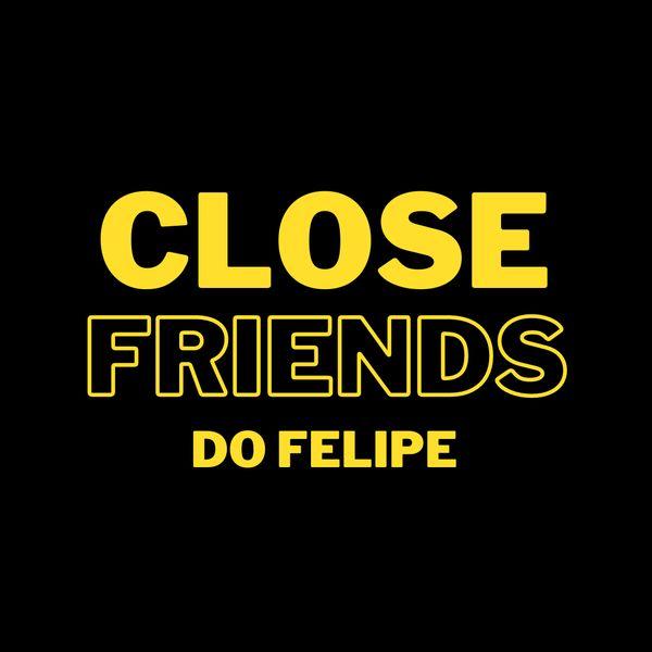 Imagem principal do produto Close Friends do Felipe