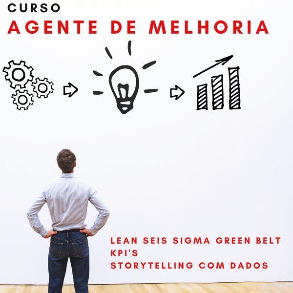 Imagem principal do produto Agente de Melhoria (Green Belt; KPI's; Storytelling com dados)