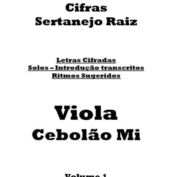 Imagem principal do produto Cifras e Solos para Viola Raiz Volume 1 - 49 músicas com os solos em tablaturas e partituras