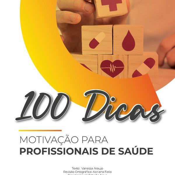 Imagem principal do produto 100 DICAS DE MOTIVAÇÃO PARA PROFISSIONAIS DA SAÚDE