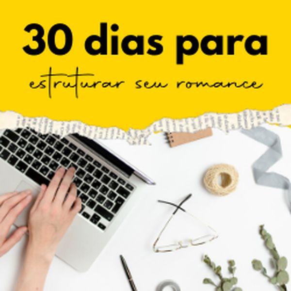 Imagem principal do produto 30 dias para estruturar seu romance
