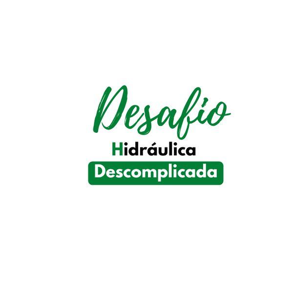Imagem principal do produto Desafio Hidráulica Descomplicada