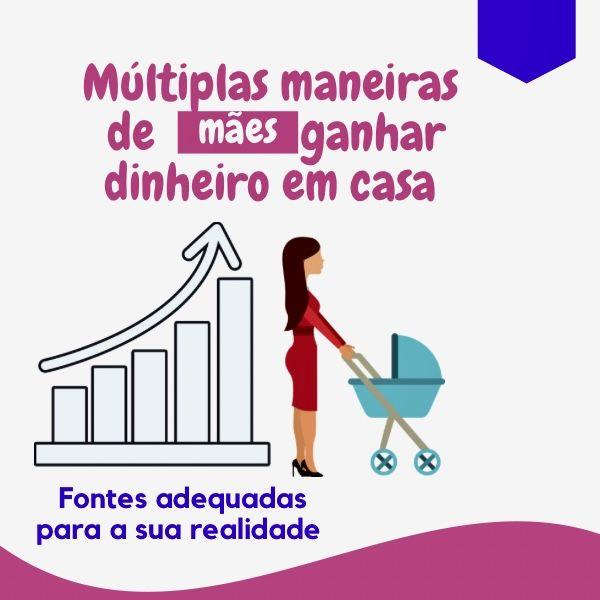 Imagem principal do produto Múltiplas maeiras de mães ganhar dinheiro em casa