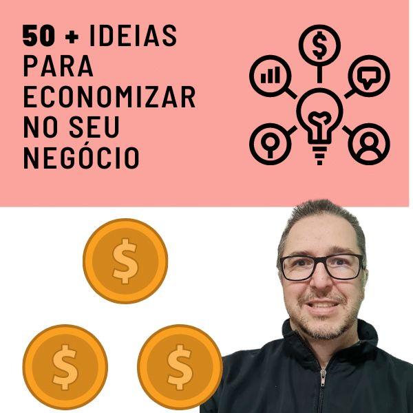 Imagem principal do produto 50+ IDEIAS PARA ECONOMIZAR NO SEU NEGÓCIO