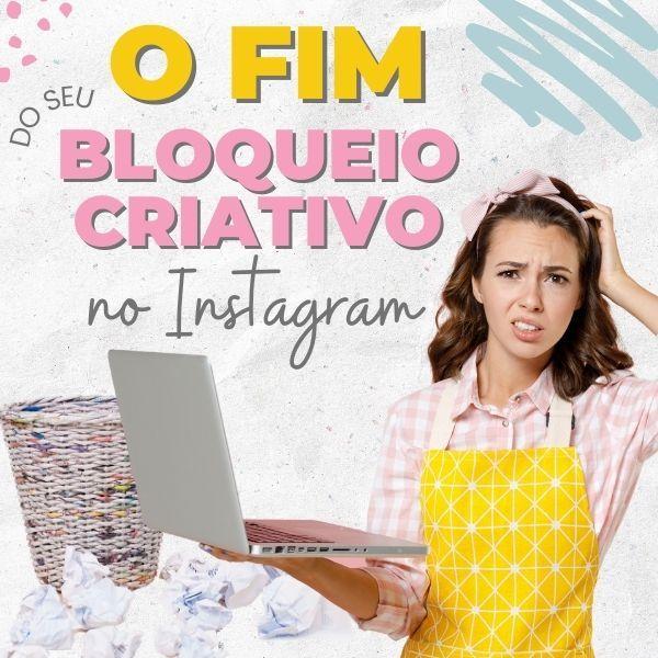 Imagem principal do produto O FIM DO BLOQUEIO CRIATIVO NO INSTAGRAM