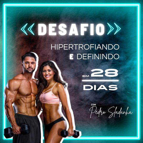 Imagem principal do produto DESAFIO HIPERTROFIANDO E DEFININDO EM 28 DIAS