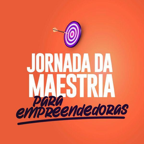 Imagem principal do produto Jornada da Maestria para Empreendedoras