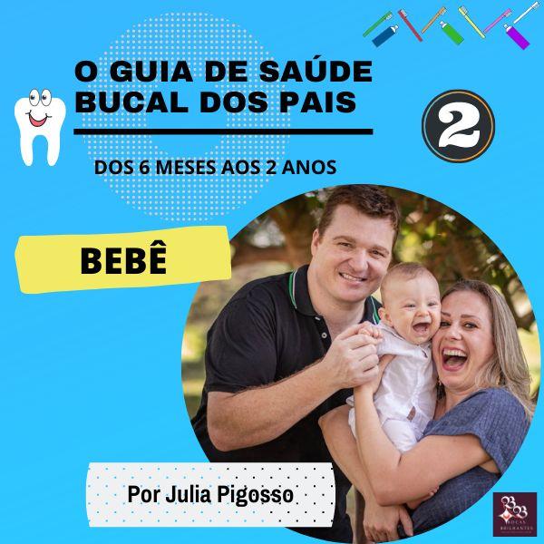 Imagem principal do produto O Guia de Saúde Bucal dos Pais - 6 meses aos 2 anos bebê