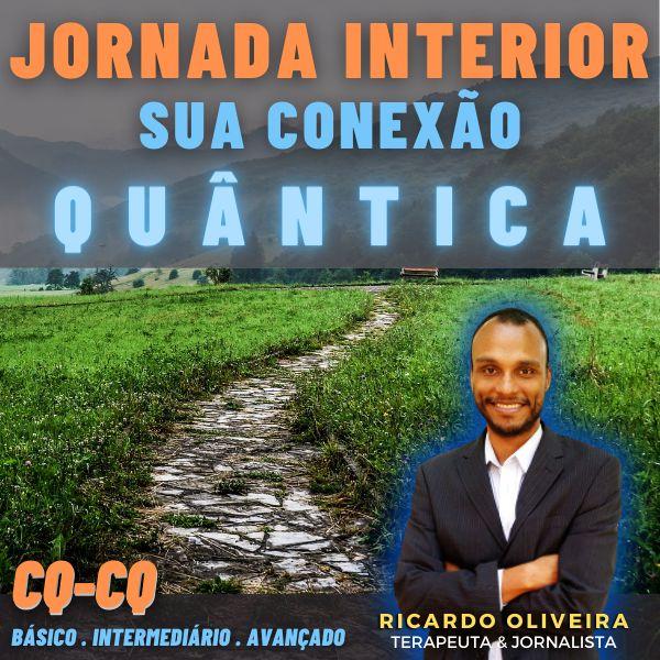 Imagem principal do produto Jornada Interior - Sua Conexão Quântica - CQ-CQ Básico - Intermediário - Avançado