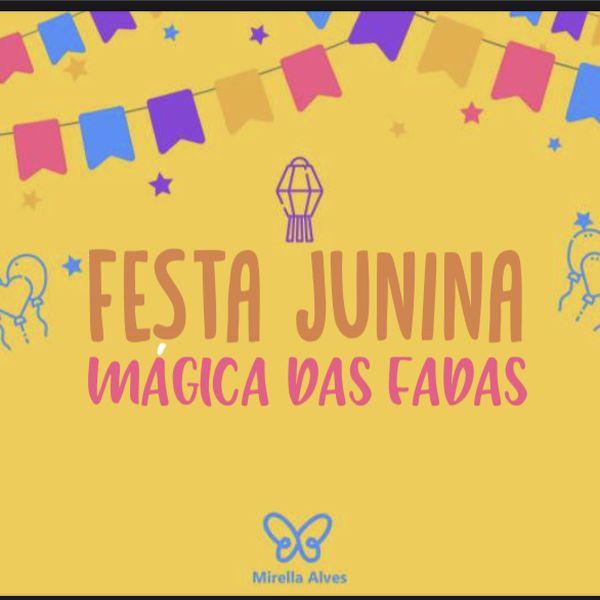 Imagem principal do produto FESTA JUNINA mágica das FADAS.