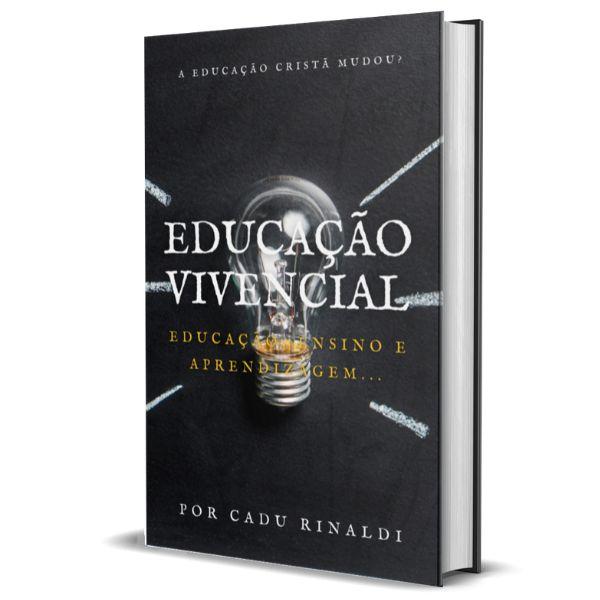 Imagem principal do produto Educação Vivencial: Educação, Ensino e Aprendizagem.