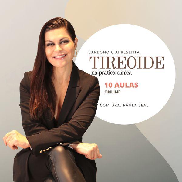 Imagem principal do produto Tireoide na prática clínica- com Dra Paula Leal