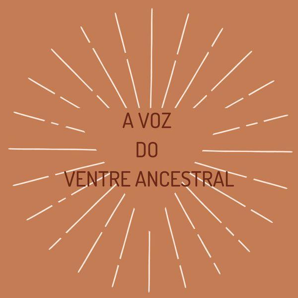 Imagem principal do produto A Voz do Ventre Ancestral