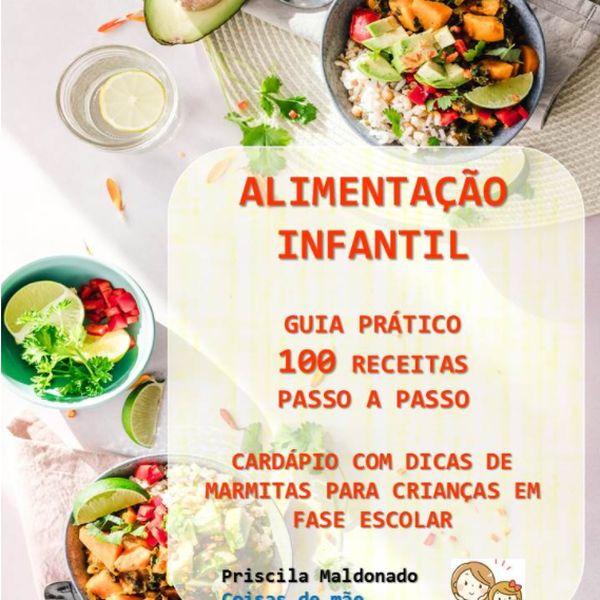 Imagem principal do produto Alimentação Infantil - Guia com 100 receitas passo a passo