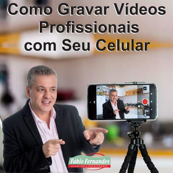 Imagem principal do produto Como Gravar Vídeos Profissionais com Seu Celular - FÁCIL