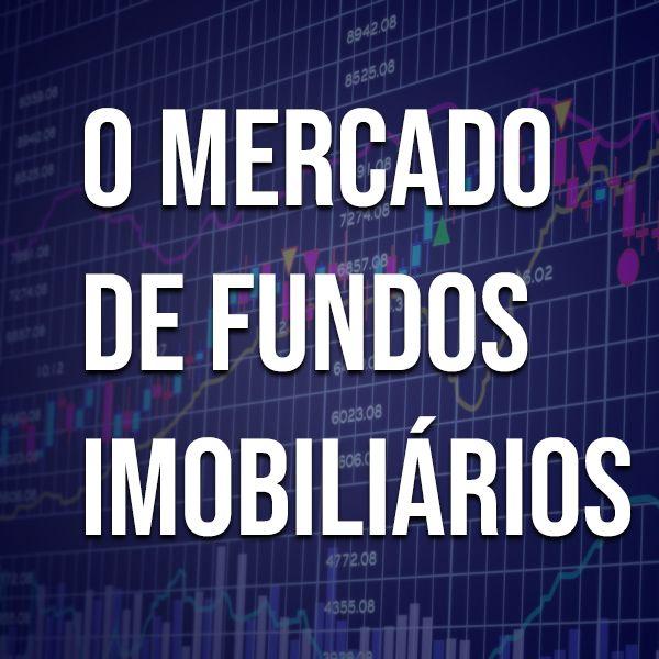 Imagem principal do produto O mercado de fundos imobiliários