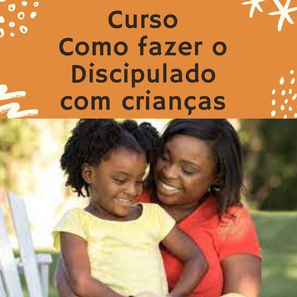 Imagem principal do produto Como fazer o discipulado de  crianças.