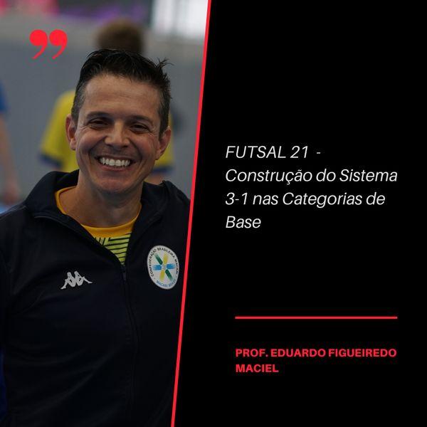 Imagem principal do produto Futsal 21 - Construção do Sistema 3-1 nas Categorias de Base