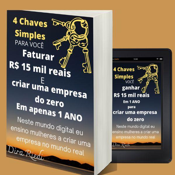 Imagem principal do produto 4 chaves para você faturar R$ 15.000,00 e criar uma empresa do zero em apenas 1 ano