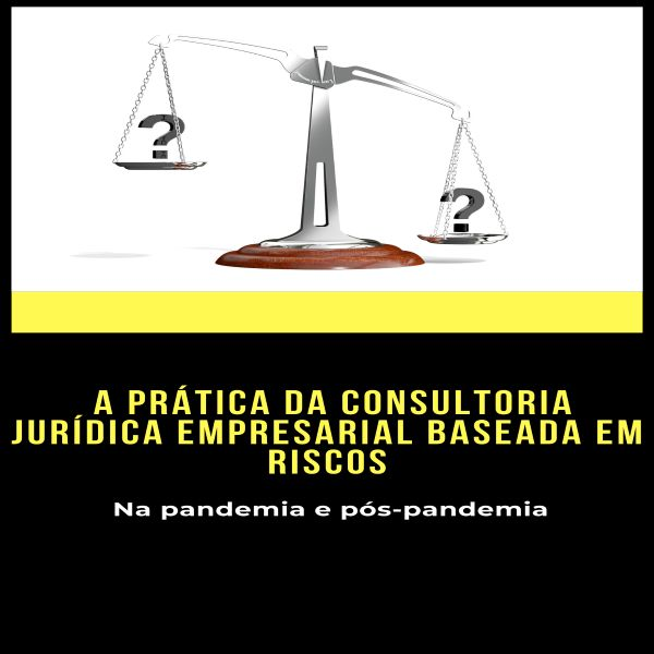 Imagem principal do produto A prática da consultoria jurídica empresarial baseada em riscos