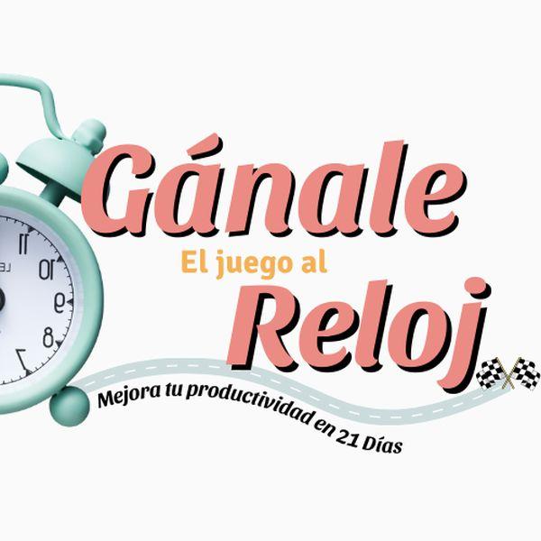 Imagem principal do produto GÁNALE EL JUEGO AL RELOJ - Mejora tu productividad en 21 días